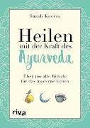 Cover-Bild zu Heilen mit der Kraft des Ayurveda von Kucera, Sarah