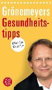 Cover-Bild zu Grönemeyers Gesundheitstipps für die Tasche von Grönemeyer, Prof. Dr. Dietrich