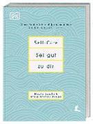 Cover-Bild zu Self-Care Sei gut zu dir von Narain, Nadia