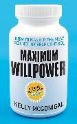 Cover-Bild zu Maximum Willpower von McGonigal, Kelly