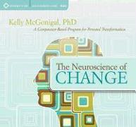 Cover-Bild zu The Neuroscience of Change: A Compassion-Based Program for Personal Transformation von McGonigal, Kelly