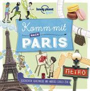 Cover-Bild zu Planet, Lonely: Lonely Planet Kinderreiseführer Komm mit nach Paris (Lonely Planet Kids)