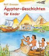 Cover-Bild zu Krenzer, Rolf: Ägypter-Geschichten für Kinder (eBook)