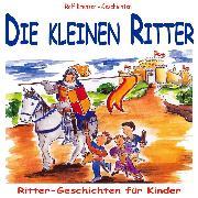 Cover-Bild zu Krenzer, Rolf: Die kleinen Ritter (Audio Download)