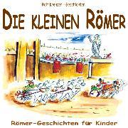 Cover-Bild zu Krenzer, Rolf: Die kleinen Römer (Audio Download)