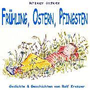 Cover-Bild zu Krenzer, Rolf: Frühling, Ostern, Pfingsten (Audio Download)