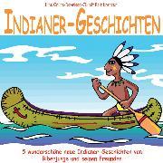 Cover-Bild zu Krenzer, Rolf: Indianer-Geschichten (Audio Download)