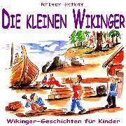 Cover-Bild zu Krenzer, Rolf: Die kleinen Wikinger (Audio Download)
