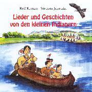 Cover-Bild zu Krenzer, Rolf: Lieder und Geschichten von den kleinen Indianern (Audio Download)