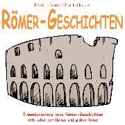 Cover-Bild zu Krenzer, Rolf: Römer-Geschichten (Audio Download)
