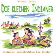 Cover-Bild zu Krenzer, Rolf: Die kleinen Indianer (Audio Download)