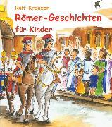 Cover-Bild zu Krenzer, Rolf: Römer-Geschichten für Kinder (eBook)