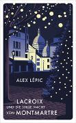 Cover-Bild zu Lépic, Alex: Lacroix und die stille Nacht von Montmartre