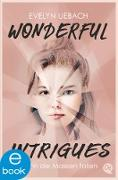 Cover-Bild zu Uebach, Evelyn: Wonderful Intrigues (eBook)