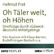 Cover-Bild zu Frei, Helmut: Oh Täler weit, oh Höhen (Audio Download)