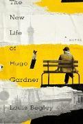 Cover-Bild zu Begley, Louis: The New Life of Hugo Gardner