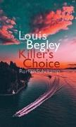 Cover-Bild zu Begley, Louis: Killer's Choice