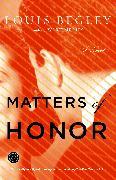 Cover-Bild zu Begley, Louis: Matters of Honor