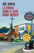 Cover-Bild zu Dicker, Joël: La Verdad Sobre El Caso Harry Quebert (the Truth about the Harry Quebert Affair)