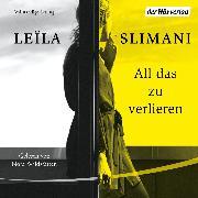 Cover-Bild zu Slimani, Leïla: All das zu verlieren (Audio Download)