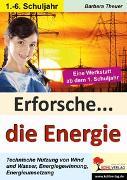 Cover-Bild zu Erforsche ... die Energie (eBook) von Theuer, Barbara