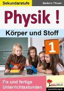 Cover-Bild zu Physik ! / Band 1: Körper und Stoffe (eBook) von Theuer, Barbara