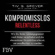 Cover-Bild zu Kompromisslos - Relentless (Audio Download) von Grover, Tim