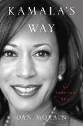 Cover-Bild zu Morain, Dan: Kamala's Way: An American Life