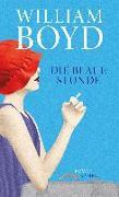 Cover-Bild zu Boyd, William: Die blaue Stunde