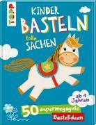 Cover-Bild zu Kinder basteln tolle Sachen von frechverlag