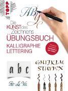 Cover-Bild zu Die Kunst des Zeichnens - Kalligraphie Lettering Übungsbuch von frechverlag