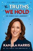 Cover-Bild zu Harris, Kamala: The Truths We Hold (Young Reader's Edition) (eBook)