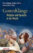 Cover-Bild zu Hoping, Helmut (Hrsg.): GottesKlänge - Religion und Sprache in der Musik