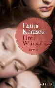 Cover-Bild zu Drei Wünsche (eBook) von Karasek, Laura