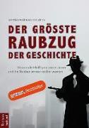 Cover-Bild zu Der größte Raubzug der Geschichte von Weik, Matthias