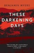 Cover-Bild zu These Darkening Days von Myers, Benjamin