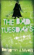 Cover-Bild zu The Bad Tuesdays: König ohnegleichen (eBook) von Myers, Benjamin J.