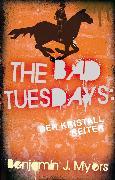 Cover-Bild zu The Bad Tuesdays: Der Kristallreiter (eBook) von Myers, Benjamin J.