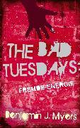 Cover-Bild zu The Bad Tuesdays: Fremde Energie (eBook) von Myers, Benjamin J.