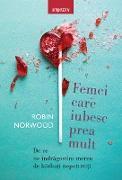 Cover-Bild zu Femei care iubesc prea mult (eBook) von Norwood, Robin