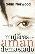 Cover-Bild zu Las Mujeres Que Aman Demasiado von Norwood, Robin