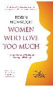 Cover-Bild zu Women Who Love Too Much von Norwood, Robin