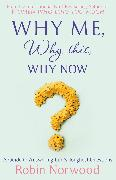 Cover-Bild zu Why Me, Why This, Why Now? (eBook) von Norwood, Robin