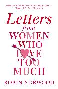 Cover-Bild zu Letters from Women Who Love Too Much (eBook) von Norwood, Robin