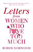 Cover-Bild zu Letters from Women Who Love Too Much von Norwood, Robin