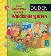 Cover-Bild zu Holthausen, Luise: Duden 24+: Erste Geschichten aus dem Waldkindergarten