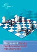 Cover-Bild zu Mathematik für die Fachhochschulreife mit Stochastik und GTR von Dillinger, Josef
