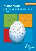Cover-Bild zu Mathematik Fach- und Berufsoberschule Bayern von Dillinger, Josef