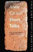 Cover-Bild zu Carson, Anne: Short Talks: Brick Books Classics 1