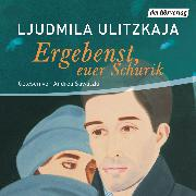 Cover-Bild zu Ulitzkaja, Ljudmila: Ergebenst, euer Schurik (Audio Download)